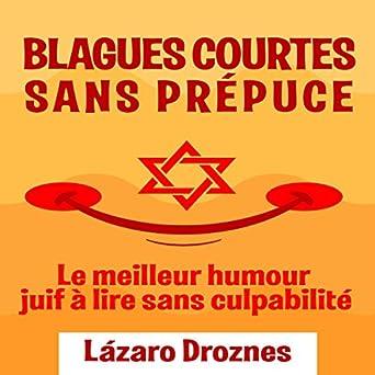 Amazon Com Blagues Courtes Sans Prepuce Le Meilleur Humour