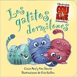 Los gatitos dormilones Libros Para Jóvenes - Libros De Consumo: Amazon.es: Cinco Paul, Ken Daurio, Eric Guillon, Universal Studios Licensing: Libros