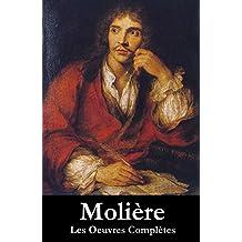 Les Oeuvres Complètes de Molière (33 pièces en ordre chronologique) (French Edition)