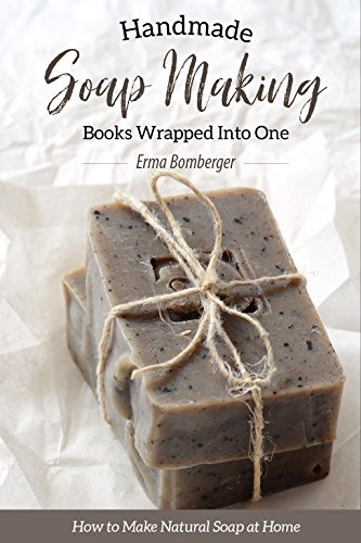 Mold Soap Crafting (Homemade Soap Making Books Wrapped into One: How to Make Natural Soap at Home)