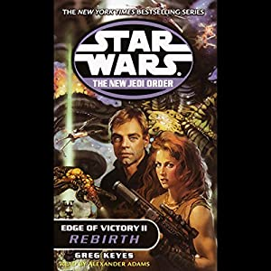 Star Wars: New Jedi Order: Edge of Victory II: Rebirth Hörbuch