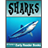 Sharks! Shark Facts, Pictures & Video Links. Early Reader Shark Books for Kids (Amazing Animals Early Reader Book Book 3)
