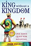 King Without a Kingdom, John Hulbert, 1479300543