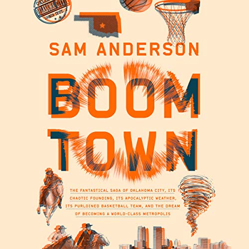 - Boom Town: The Fantastical Saga of Oklahoma City, its Chaotic Founding... its Purloined Basketball Team, and the Dream of Becoming a World-class Metropolis