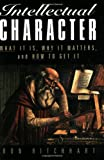 Intellectual Character: What It Is, Why It Matters, and How to Get It (Jossey-Bass Education)