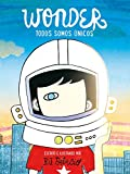 Wonder. Todos somos unicos / We're all Wonders (Spanish Edition)
