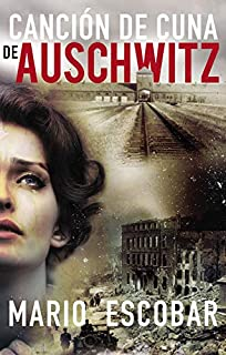 Canción de cuna de Auschwitz (Spanish Edition)
