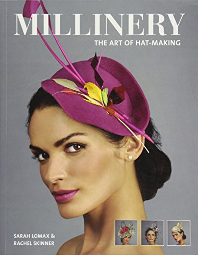 (Millinery: The Art of Hat-Making)