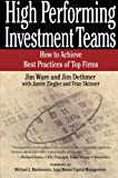 img - for High Performing Investment Teams: How to Achieve Best Practices of Top Firms book / textbook / text book