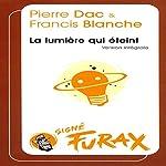 La lumière qui éteint (Les aventures de Furax 3) | Pierre Dac,Francis Blanche