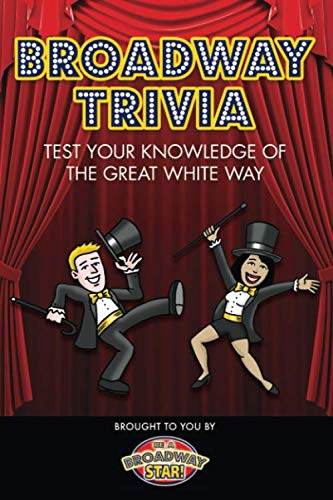 (Broadway Trivia: Are you the ultimate Broadway fan?)