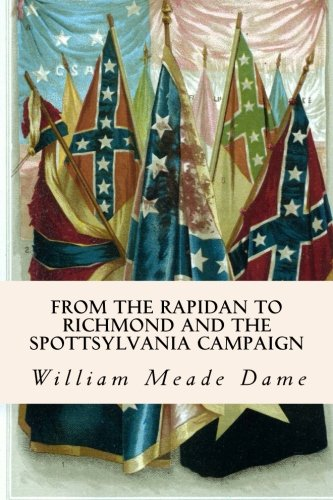 From the Rapidan to Richmond and the Spottsylvania Campaign pdf