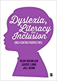 Dyslexia, Literacy and Inclusion : Child-Centred Perspectives, MacBlain, Sean and Long, Louise, 1446298426