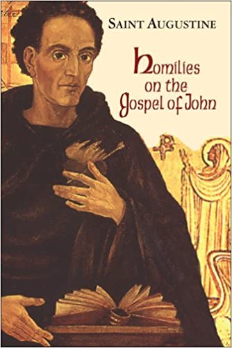 St. Augustine of Hippo: Homilies on the Gospel of St. John