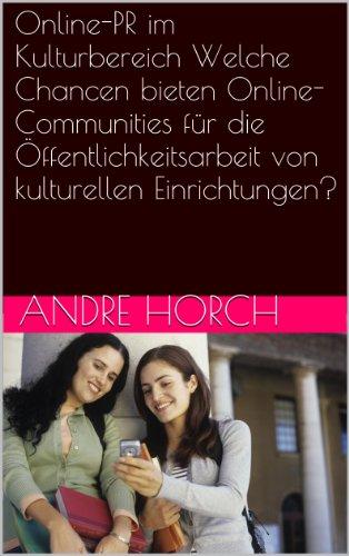 Online-PR im Kulturbereich : Welche Chancen bieten Online-Communities für die Öffentlichkeitsarbeit von kulturellen Einrichtungen?