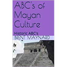 ABC's of Mayan Culture (Historic ABC's)
