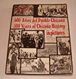 Five Hundred Years of Chicano History in Pictures