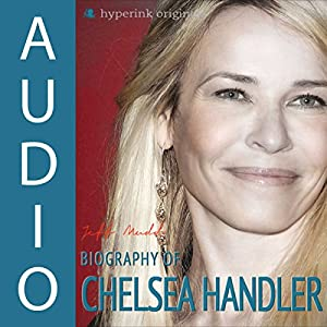 Biography of Chelsea Handler Audiobook