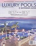 Luxury Pools & Outdoor Living Magazine Fall/Winter 2017