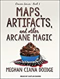 Maps, Artifacts, and Other Arcane Magic (Dowser)