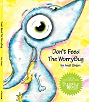Don't Feed The WorryBug (The WorryWoo Monst