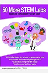 50 More STEM Labs - Science Experiments for Kids Paperback