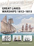 Great Lakes Warships 1812–1815 (New Vanguard)