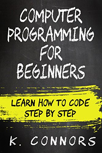 Computer programming for beginners learn how to code step by step computer programming for beginners learn how to code step by step by connors fandeluxe Image collections