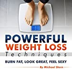 Powerful Weight Loss Techniques: Burn Fat, Look Great, Feel Sexy | Michael Stern