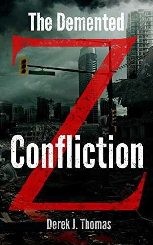 The Demented: Confliction by [Thomas, Derek J.]
