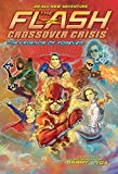 The Flash: The Legends of Forever (Crossover Crisis #3) (The Flash: Crossover Crisis)