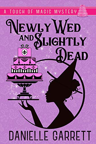 Pdf Mystery Newly Wed and Slightly Dead: A Touch of Magic Mystery (A Touch of Magic Mysteries Book 1)