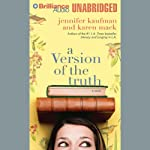 A Version of the Truth | Jennifer Kaufman,Karen Mack