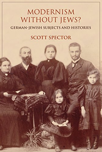 Modernism without Jews?: German-Jewish Subjects and Histories (German Jewish Cultures)