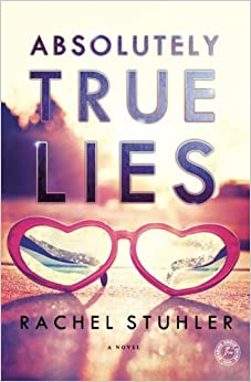Absolutely True Lies: A Novel