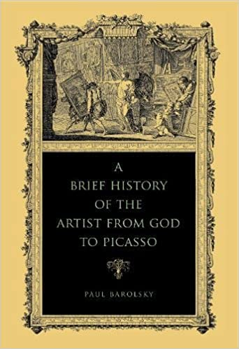 Book A Brief History of the Artist from God to Picasso