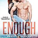 Enough: Iron Orchids, Book 1 Hörbuch von Danielle Norman Gesprochen von: Jonathan Ash, Stella Bloom