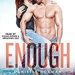 Enough: Iron Orchids, Book 1 | Danielle Norman