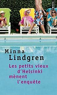 Les petits vieux d'Helsinki mènent l'enquête, Lindgren, Minna