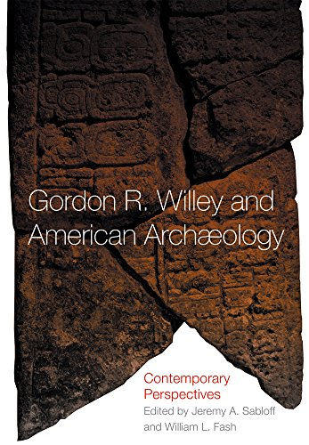 Gordon R. Willey and American Archaeology: Contemporary Perspectives