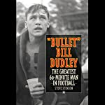 Bullet Bill Dudley: The Greatest 60-Minute Man in Football | Steve Stinson
