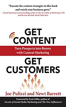 Get Content Get Customers: Turn Prospects into Buyers with Content Marketing (Business Books) by [Pulizzi, Joe, Barrett, Newt]