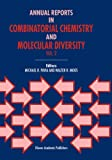 Annual Reports in Combinatorial Chemistry and Molecular Diversity, , 0792357221
