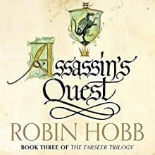 Assassin's Quest: The Farseer Trilogy, Book 3 | Livre audio Auteur(s) : Robin Hobb Narrateur(s) : Paul Boehmer