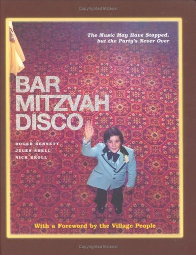 bar-mitzvah-disco-the-music-may-have-stopped-but-the-partys-never-over-by-bennett-roger-kroll-nick-s
