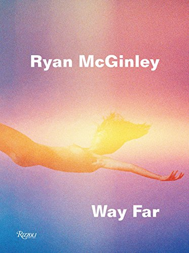 Ryan McGinley: Way Far ()