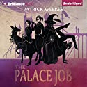 The Palace Job Audiobook by Patrick Weekes Narrated by Justine Eyre