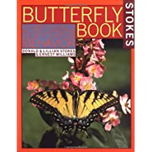 Stokes Butterfly Book: The Complete Guide to Butterfly Gardening, Identification, and Behavior