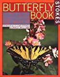 img - for Stokes Butterfly Book : The Complete Guide to Butterfly Gardening, Identification, and Behavior book / textbook / text book