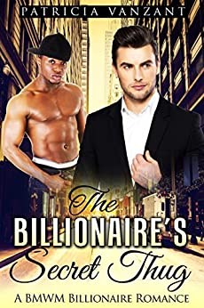 Download for free The Billionaire's Secret Thug: A Gay BMWM Romance